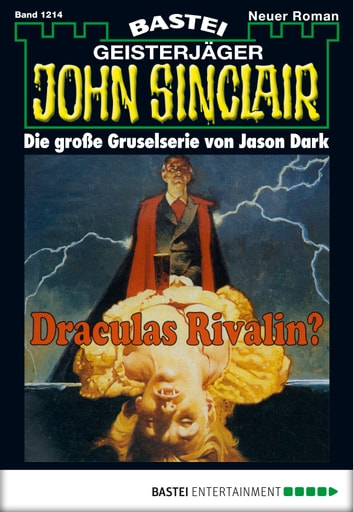 John Sinclair - Folge 1214 - Draculas Rivalin? (2. Teil) ebook by Jason Dark