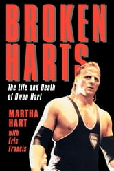 Broken Harts - The Life and Death of Owen Hart ebook by Martha Hart