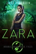 Zara - Double Helix Case Files, #2 ebook by Jade Kerrion