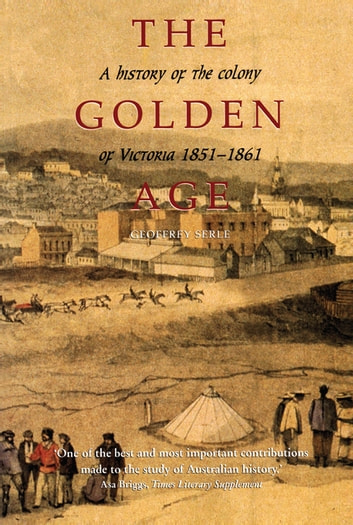 The Golden Age ebook by Geoffrey Serle
