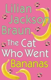 The Cat Who Went Bananas ebook by Lilian Jackson Braun