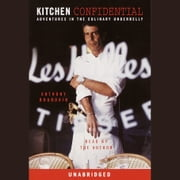 Kitchen Confidential - Adventures in the Culinary Underbelly audiobook by Anthony Bourdain