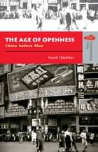 The Age of Openness - China before Mao ebook by Frank Dikotter