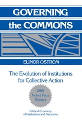 Governing the Commons: The Evolution of Institutions for Collective Action ebook by Ostrom, Elinor