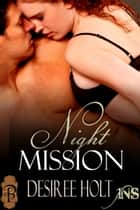 Night Mission (1Night Stand) ebook by Desiree Holt