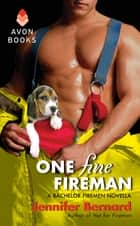 One Fine Fireman - A Bachelor Firemen Novella ebook by Jennifer Bernard