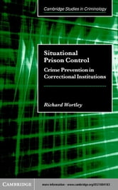 Situational Prison Control ebook by Wortley, Richard