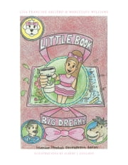 Little Book, Big Dreams - Inventor/ Product Development Series ebook by Lisa Arciero & Marcellus Williams