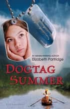 Dogtag Summer ebook by Ms Elizabeth Partridge