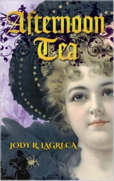 Afternoon Tea ebook by Jody R. LaGreca