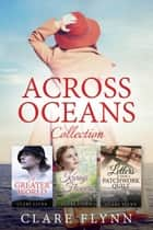 Across Oceans - Three novel box set ebook by Clare Flynn