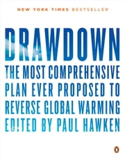 Drawdown - The Most Comprehensive Plan Ever Proposed to Reverse Global Warming E-bok by Paul Hawken, Tom Steyer