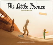 The Little Prince Family Storybook - Unabridged Original Text ebook by Antoine de Saint-Exupéry