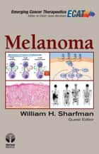 Melanoma ebook by William H. Sharfman, MD,Jame Abraham, MD, FACP