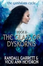 The Glass of Dyskornis ebook by