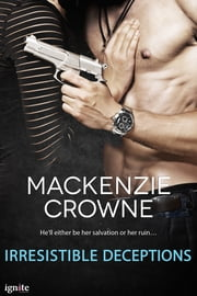 Irresistible Deceptions ebook by Mackenzie Crowne