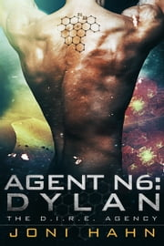 Agent N6: Dylan (Book 6 - The D.I.R.E. Agency Series) ebook by Joni Hahn