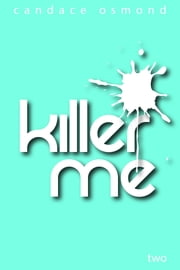 Killer Me: Episode Two: Cheshire and the Dormouse ebook by Candace Osmond