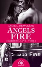 Accidental love - Angels fire, T1 eBook by Angie L. Deryckère