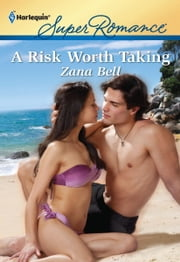 A Risk Worth Taking ebook by Zana Bell