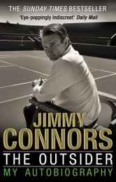 The Outsider: My Autobiography ebook by Jimmy Connors