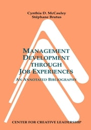 Management Development through Job Experiences: An Annotated Bibliography ebook by Kobo.Web.Store.Products.Fields.ContributorFieldViewModel