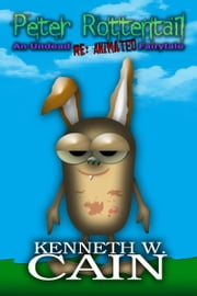 Peter Rottentail ebook by Kenneth W. Cain