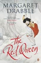 The Red Queen eBook by Margaret Drabble