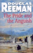 The Pride and the Anguish ebook by Douglas Reeman
