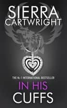 In His Cuffs ebook by Sierra Cartwright
