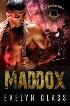 Maddox (Book 2) - The Misery MC, #2 ebook by Evelyn Glass