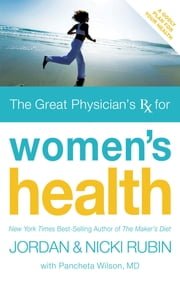 The Great Physician's Rx for Women's Health ebook by Jordan Rubin,Nicki Rubin,Pancheta Wilson