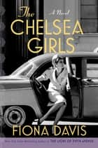 The Chelsea Girls - A Novel ebook by Fiona Davis