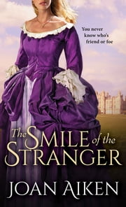 The Smile of the Stranger ebook by Joan Aiken