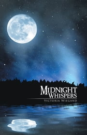 Midnight Whispers ebook by Victoria Wiegand