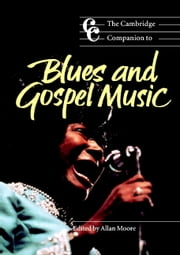 The Cambridge Companion to Blues and Gospel Music ebook by Allan Moore