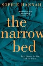 The Narrow Bed - Culver Valley Crime Book 10, from the bestselling author of Haven't They Grown ebook by Sophie Hannah