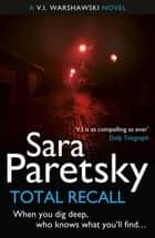 Total Recall - V.I. Warshawski 10 ebook by Sara Paretsky
