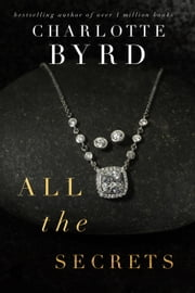 All the Secrets ebook by Charlotte Byrd