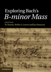 Exploring Bach's B-minor Mass ebook by