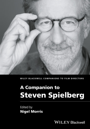 A Companion to Steven Spielberg ebook by