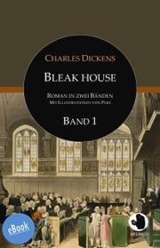 Bleak House - Roman in zwei Bänden: Band 1 ebook by Charles Dickens