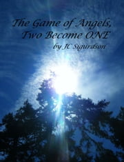 The Game of Angels, Two Become One ebook by JC Sigurdson