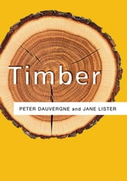 Timber ebook by Peter Dauvergne,Jane  Lister