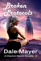 Broken Protocols 電子書籍 Dale Mayer