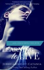 Learning to Live ebook by Jerrica Knight-Catania