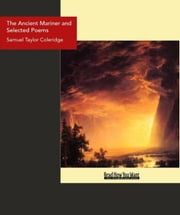 The Ancient Mariner and Selected Poems ebook by Taylor Coleridge, Samuel