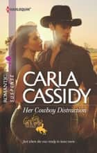 Her Cowboy Distraction - A Western Romantic Suspense Novel ebook by