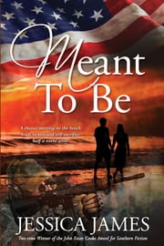 Meant To Be: A Novel of Honor and Duty ebook by Jessica James