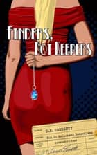 Finders, Not Keepers ebook by D.E. Haggerty